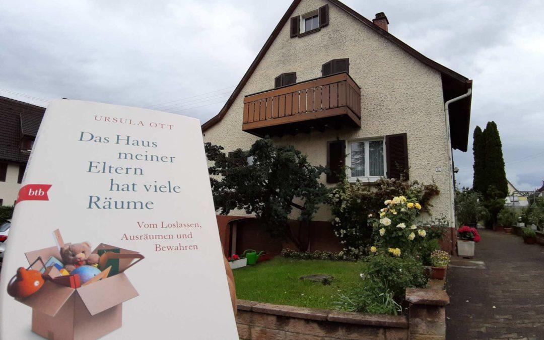 Buchvorstellung: Das Haus meiner Eltern hat viele Räume. Vom Loslassen, Ausräumen und Bewahren. Ursula Ott